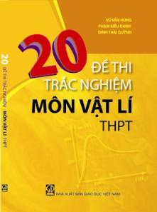 20 bộ đề thi trắc nghiệm Vật Lý THPT