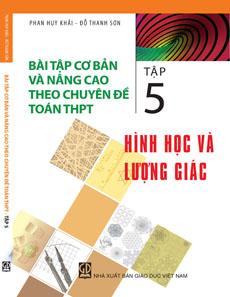 Bài tập cơ bản và Nâng cao theo chuyên đề toán THPT - 5 cuốn