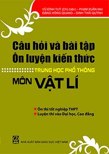 Câu hỏi và Bài tập ôn luyện kiến thức THPT
