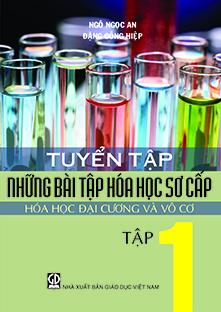 Tuyển tập những bài tập hoá học sơ cấp tập 1